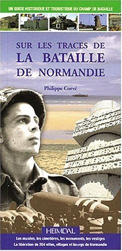 Sur les traces de la bataille de Normandie