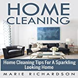 Home Cleaning: Home Cleaning Tips for a Sparkling Looking Home
