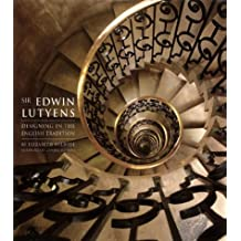 Sir Edwin Lutyens: Designing in the English Tradition