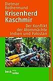 Krisenherd Kaschmir: Der Konflikt der Atommächte Indien und Pakistan