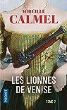 Les lionnes de Venise, tome 2 par Calmel