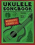 Ukulele Songbook: Weihnachtslieder