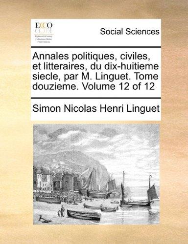 Annales Politiques, Civiles, Et Litteraires, Du Di...