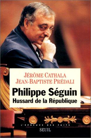 Philippe Séguin : Hussard de la République