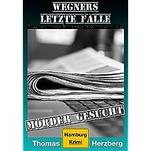 Mörder gesucht (Wegners letzte Fälle): Hamburg Krimi