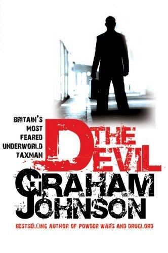 The Devil: Britain's Most Feared Underworld Taxman by Graham Johnson (2007-09-01)
