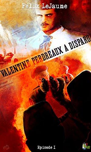 Couverture du livre Valentine Perdreaux a disparu, Épisode 1: Où l'on assiste au début d'une grande amitié