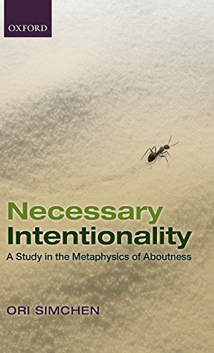 Necessary Intentionality: A Study in the Metaphysics of Aboutness by Ori Simchen (2012-03-01)