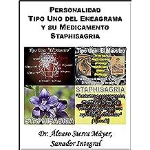 La Personalidad Tipo Uno del Eneagrama y su Medicamento Staphisagria (Las Personalidades del Eneagrama y sus Medicamentos Homeopáticos nº 1)