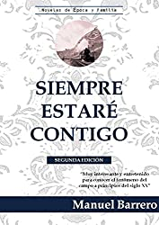Siempre Estaré Contigo: 2da Edicion, Historia de una Familia Española (Novelas de Epoca y Familia nº 3)