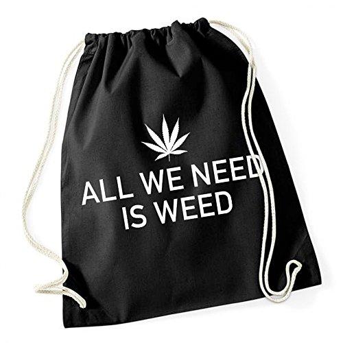 Certified Freak All We Need Is Weed Gymsack Black