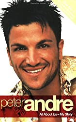 Peter Andre: All about Us - My Story by Peter Andre (2007-06-18)