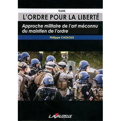 L'Ordre pour la liberté, Approche militaire de l'art méconnu du maintien de l'ordre - Traité