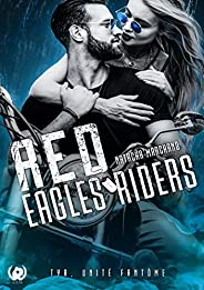 Red eagles riders - Tome 1: TYR, unité Fantôme