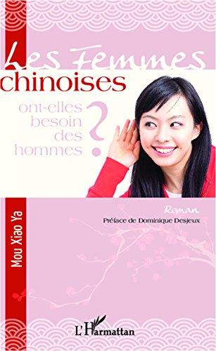Les femmes chinoises ont-elles besoin des hommes ?: Roman