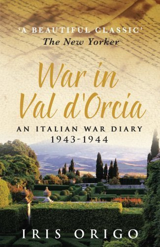 War in Val D'Orcia: An Italian War Diary, 1943-1944 by Origo, Iris (2000) Paperback