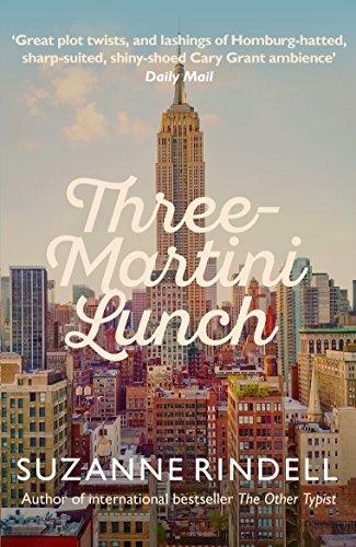 Three Martini Lunch – Suzanne Rindell