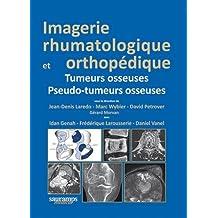 Imagerie rhumatologique et orthopédique : Tome 4, Tumeurs osseuses ; Pseudo-tumeurs osseuses