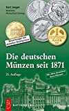 Die deutschen Münzen seit 1871: Bewertungen mit aktuellen Marktpreisen