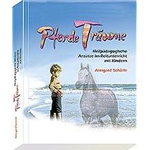 PferdeTräume: Ganzheitliche Ansätze im Reitunterricht mit Kindern