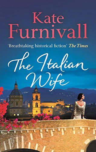 The Italian Wife: 'Breathtaking historical fiction' The Times (English Edition) por Kate Furnivall