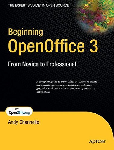 Beginning OpenOffice 3: From Novice to Professional (Beginning: From Novice to Professional) by Andy Channelle (2009-05-05)