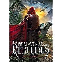 La primavera de los rebeldes (La caída de los reinos)