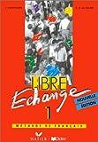 Image de Libre échange : Méthode de français niveau 1, livre de l'élève