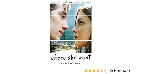Where she went if i stay book 2 ebook: gayle forman: amazon.co.uk