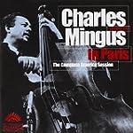 Charles Mingus in Paris:Comple