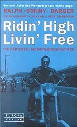 Ridin' High Livin' Free. Die härtesten Motorrad- Geschichten