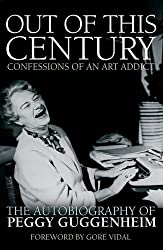Out of This Century: The Autobiography of Peggy Guggenheim
