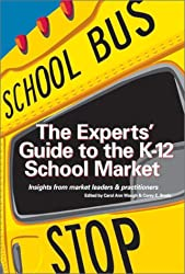 The Experts' Guide to the K-12 School Market
