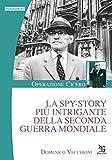 libro La spy-story più intrigante della seconda guerra mondiale. Operazione Cicero