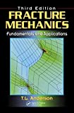 [Fracture Mechanics: Fundamentals and Applications] (By: T. L. Anderson) [published: June, 2005]
