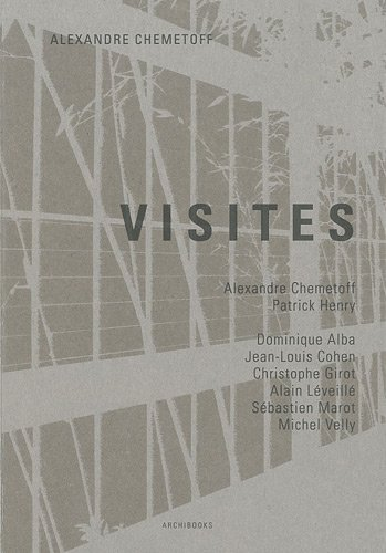 Visites, Alexandre Chemetoff