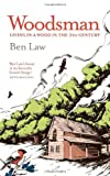 The Woodsman by Ben Law (2013-03-28)