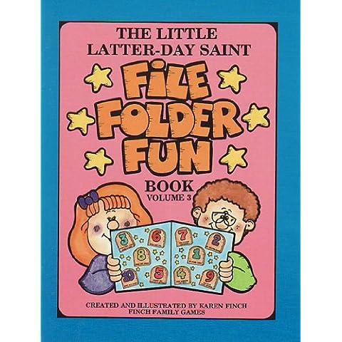 The Little Latter-Day Saint File Folder Fun Book (Volume 3) by Karen Finch (1998-08-02) - Volume Folder