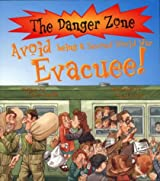 Avoid Being a Second World War Evacuee! (Danger Zone) (The Danger Zone)