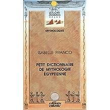 Petit dictionnaire de mythologie égyptienne