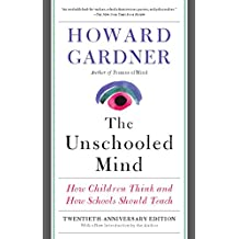 The Unschooled Mind: How Children Think and How Schools Should Teach (English Edition)