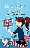 Best Enfants Livres préférés Pour 9 ans filles - Le Carnet d'Allie - Les vraies amies Review