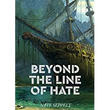 Beyond the Line of Hate (English Edition)