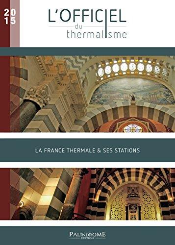 L'Officiel du Thermalisme 2015 - La France thermale & ses stations