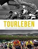 Tourleben - Vier Jahrzehnte Radsportfotografie