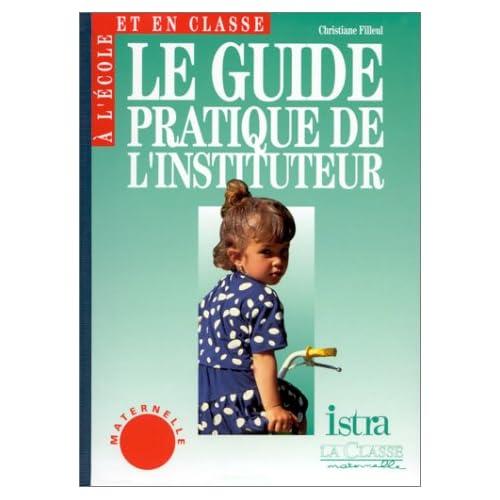 GUIDE PRATIQUE DE L'INSTITUTEUR. Maternelle