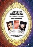 Die Opalia Spiegelkarten – Das Partnerschaftsbuch: Bleibe dauerhaft glücklich in Beziehung