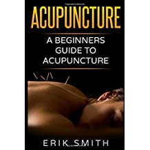 Acupuncture: A beginners guide to Acupuncture