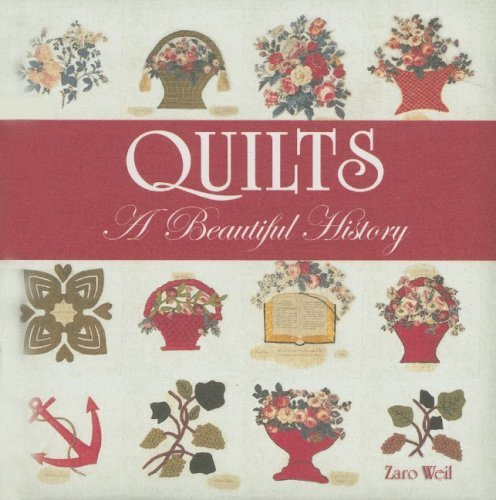 Quilts: A Beautiful History by Zaro Weil (2005-10-01)