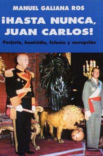 Hasta nunca Juan Carlos por Manuel Galiana Ros